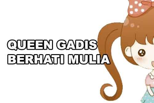 Queen Gadis Berhati Mulia