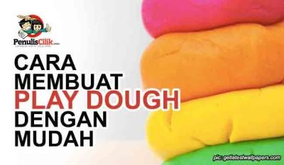 Cara Membuat Play Dough Dengan Mudah