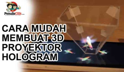 Cara mudah membuat 3d proyektor hologram