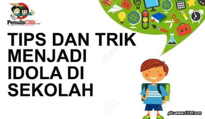 Tips Dan Trik Untuk Menjadi Idola Di Sekolah