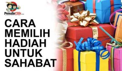 Cara Memilih Hadiah Untuk Sahabat
