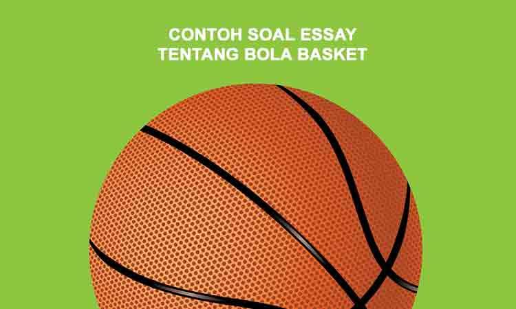 contoh soal essay penjaskes tentang bola basket