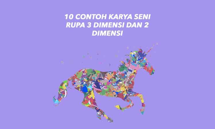 Sebutkan 10 Contoh Karya Seni Rupa 3 Dimensi Dan 2 Dimensi Penulis Cilik