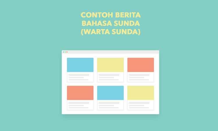 3 Contoh Berita Bahasa Sunda Warta Sunda Penulis Cilik