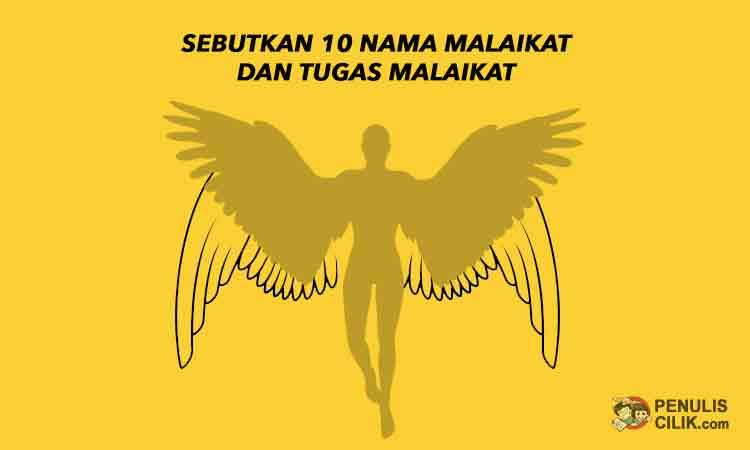 Sebutkan 10 Nama Malaikat Dan Tugas Malaikat Wajib Dan Tidak