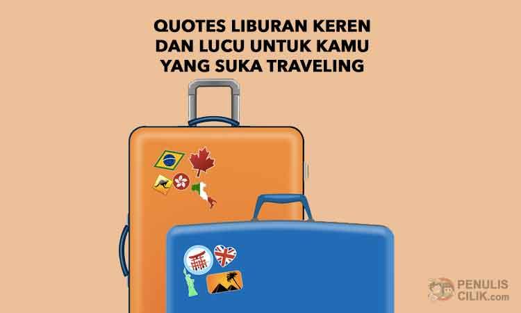quotes liburan keren dan lucu untuk kamu yang suka traveling