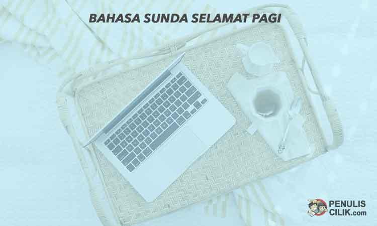 Bahasa Sunda Selamat Pagi Apa Ya Penulis Cilik