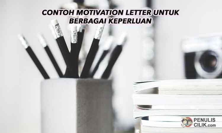 Contoh Motivation Letter Untuk Beasiswa Dan Berbagai Keperluan Penulis Cilik