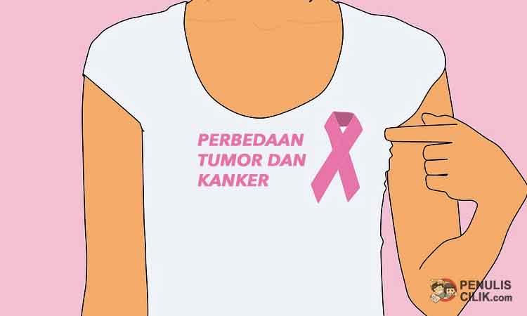 Perbedaan Tumor dan Kanker, apakah sama? - Penulis Cilik