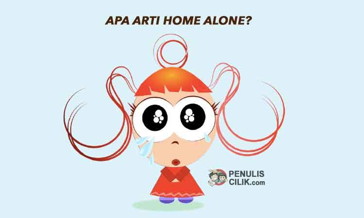 Apa arti home alone dalam Bahasa Inggris? - Penulis Cilik