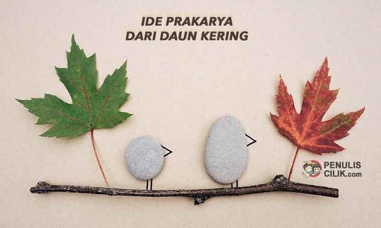Ide Prakarya Dari Daun Kering Penulis Cilik