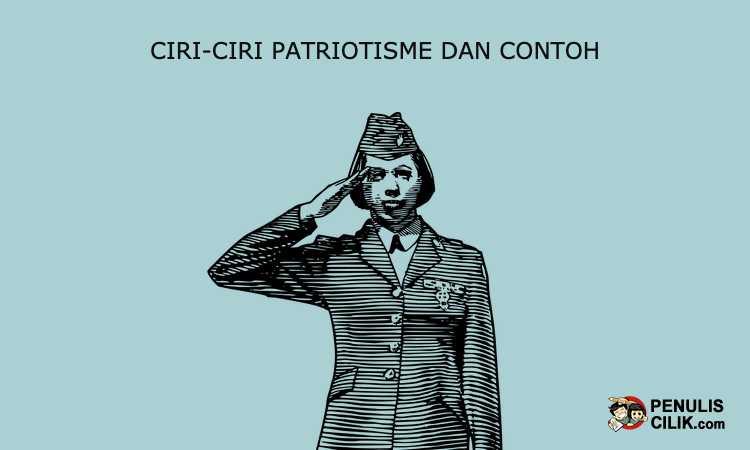 Ciri-Ciri Patriotisme dan Contoh - Penulis Cilik